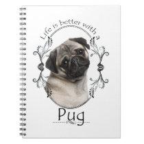Life's Better Pug Notebook