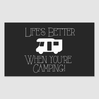 Life's Better When You're Camping Rectangular Sticker