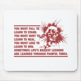 Lifes Biggest Lessons Are Learned Through Pain Mouse Pad