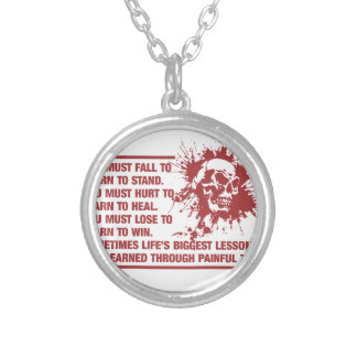 Lifes Biggest Lessons Are Learned Through Pain Round Pendant Necklace