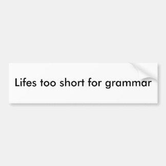 Lifes demasiado corto para la gramática etiqueta de parachoque