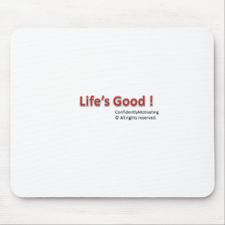 Life's Good Mouse Pad