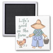 Life's Good on the Farm Magnet