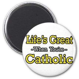 Life's Great...Catholic 2 Inch Round Magnet