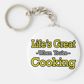 Life's Great...Cooking Keychain