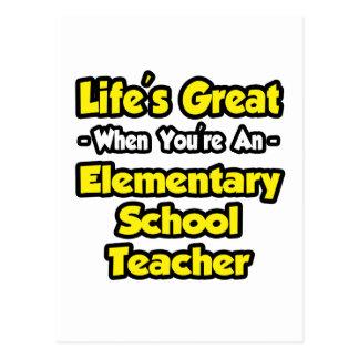 Life's Great...Elementary School Teacher Postcard