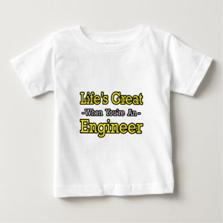 Life's Great...Engineer T-shirt