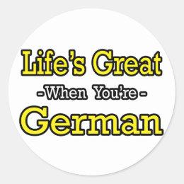 Life's Great...German Classic Round Sticker