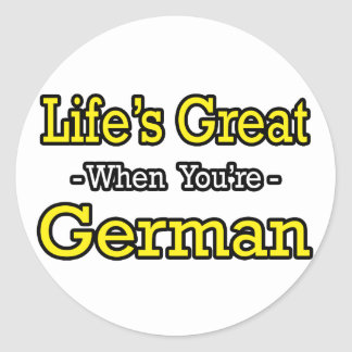 Life's Great...German Classic Round Sticker