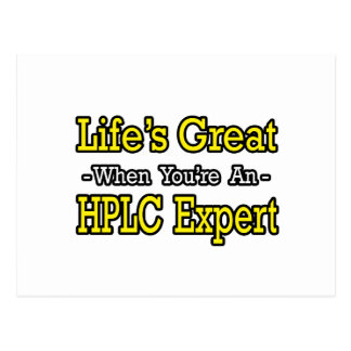 Life's Great...HPLC Expert Post Cards