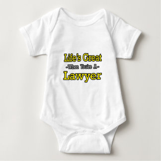 Life's Great...Lawyer Baby Bodysuit
