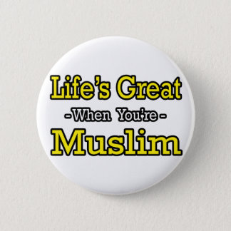 Life's Great...Muslim Pinback Button