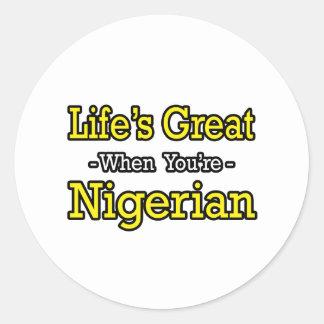 Life's Great...Nigerian Classic Round Sticker