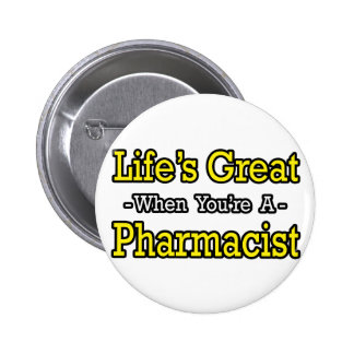 Life's Great...Pharmacist Pinback Button