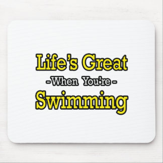 Life's Great...Swimming Mouse Pad