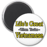 Life's Great...Vietnamese Magnet