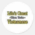 Life's Great...Vietnamese Round Sticker