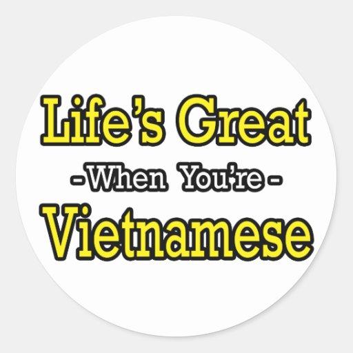 Life's Great...Vietnamese Round Stickers