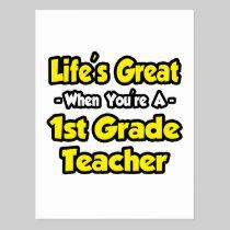 Life's Great When You're a 1st Grade Teacher Postcard