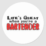 Life's Great When You're A Bartender Round Sticker