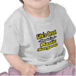 Life's Great When You're a Plastic Surgeon T-shirt