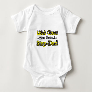 Life's Great When You're a Step-Dad T Shirt