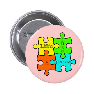 Life's Just A Jigsaw 2 Inch Round Button