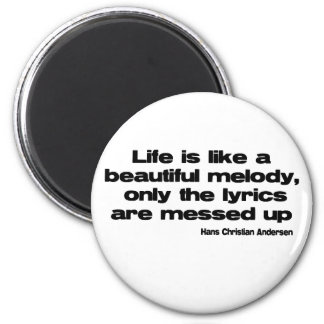 Lifes Lyrics quote 2 Inch Round Magnet