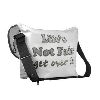 Life's Not Fair - Get Over It Commuter Bags