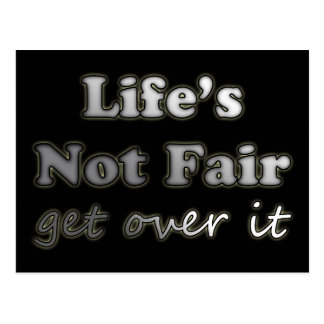 Life's Not Fair - Get Over It - On Black Postcard