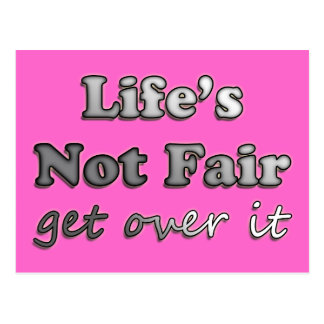 Life's Not Fair - Get Over It - On Pink Postcard
