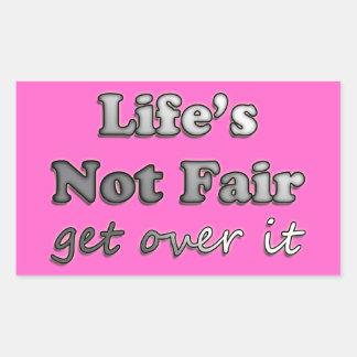 Life's Not Fair - Get Over It - On Pink Rectangular Sticker