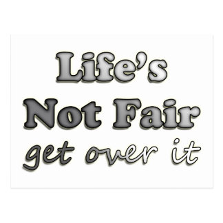 Life's Not Fair - Get Over It Postcard