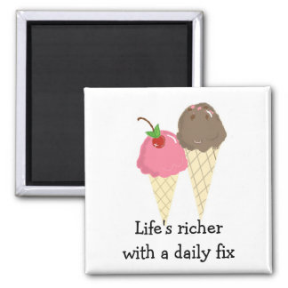 Life's Richer with Ice Cream Magnet