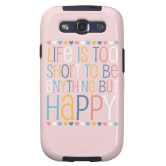 Life's Short Be Happy Samsung Galaxy S3 Cases