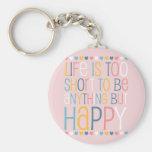 Life's Short Be Happy Key Chain