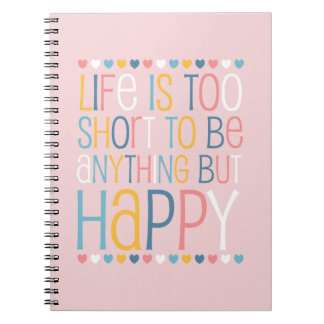 Life's Short Be Happy Notebooks