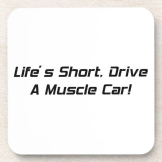Lifes Short Drive  A Muscle Car By Gear4gearheads Drink Coasters