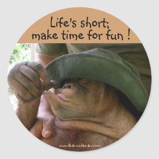 Life's short;, make time for fun stickers