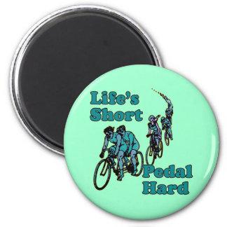 Life's Short, Pedal Hard Bicycling Design Magnet