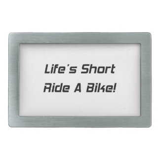 Lifes Short Ride A Bike Belt Buckle