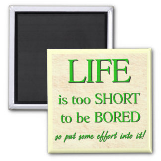 Life's too Short 2 Inch Square Magnet