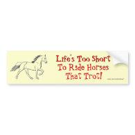Life's Too Short Bumper Stickers