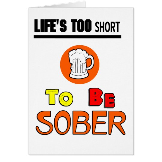 Life's too short funny card