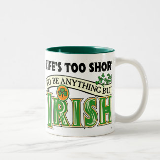 Life's too Short...Irish Two-Tone Coffee Mug