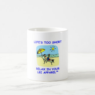 LIFE'S TOO SHORT. RELAX IN YOUR LBI APPAREL! MUGS
