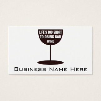 Life's Too Short To Drink Bad Wine - Quote Business Card