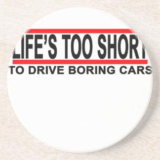 Life's too short to drive boring cars t shirts.png beverage coaster