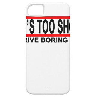 Life's too short to drive boring cars t shirts.png iPhone SE/5/5s case