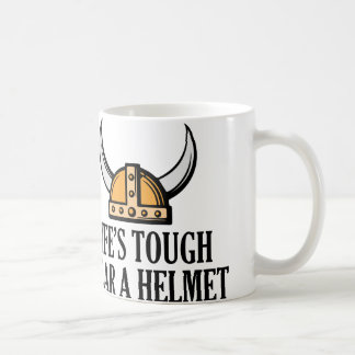 Life's Tough Wear A Helmet Coffee Mug